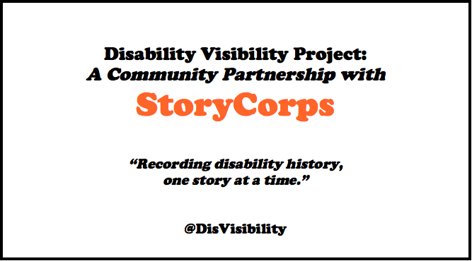"A sign in black and orange lettering that says: Disability Visibility Project: A Community Partnership with StoryCorps ""Recording disability history, one story at a time"" @DisVisibility"