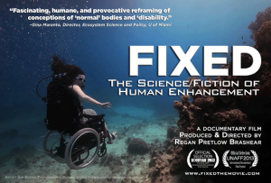 """Poster for the documentary 'FIXED: The Science/Fiction of Human Enhancement."""" It shows a woman in a wheelchair wearing oxygen and underwater in a tropical ocean"""