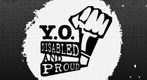 Logo for  CILFC program called Y.O. Disabled and Proud. It has an image of an upraised fist.