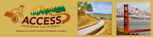 """Image from the Access Northern California website with an image of a trail and a forest with a person in a wheelchair. The tagline says: """"Gateway to accessible tourism and outdoor recreation."""" On the right are images of an accessible wooden walkway and a photo of the Golden Gate Bridge."""