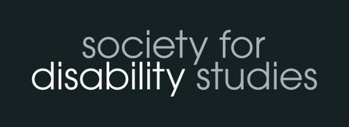 Black background with text in gray: Society for Disability Studies . The word 'Disability' is white.
