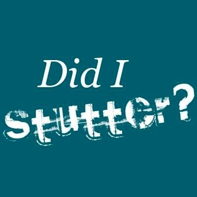 "Teal green background with text that reads in white: ""Did I Stutter?"""