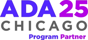 "Image that says in large letters in purple and magenta: ADA 25, the second row says: ""Chicago"" in gray lettering and the last line in purple and magenta are the words: ""Program Partners"