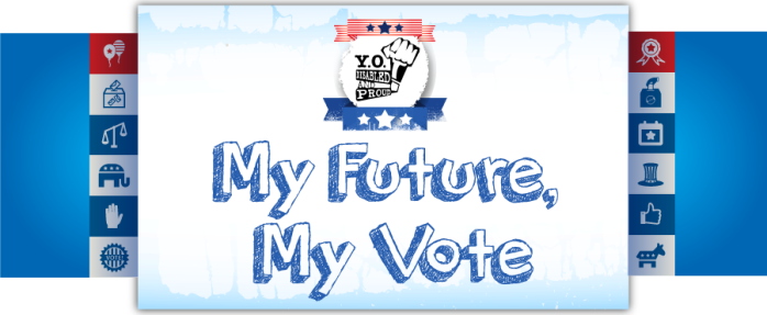 "Logo by Yo! Disabled and Proud in red, white, and blue that reads, ""My Future, My Vote."""