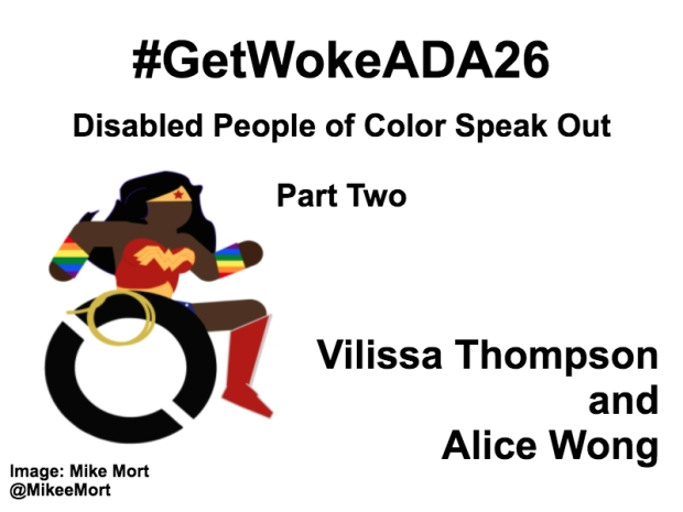 White background with black text that reads: #GetWokeADA26 Disabled People of Color Speak Out, Part Two. Vilissa Thompson and Alice Wong. On the left-hand side is an image of a Black Wonder Woman character in a wheelchair. She has rainbow wristbands and a golden lasso by her wheel. Image: Mike Mort @MikeeMort. On the lower right-hand side: Full report: RampYouVoice.com DisabilityVisibilityProject.com