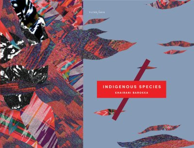 Image description: book cover featuring abstract artwork in with multiple colors, patterns, and shape. On the right-half of the image against a periwinkle blue background is the following text: Tilted/Axis, Indigenous Species, Khairani Barokka